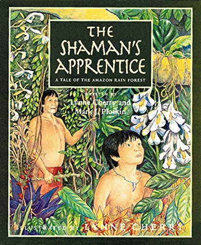 The Shaman's Apprentice: A Tale of the Amazon Rain Forest by Lynne Cherry (2001-04-01)