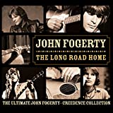 Long Road Home: The Ultimate John Fogerty & Creedence Collection -