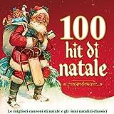 100 hit di natale - Le migliori canzoni di natale e gli inni natalizi classici