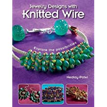 Jewelry Designs with Knitted Wire: Explore the possibilities