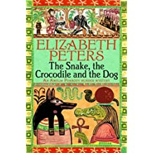 The Snake, the Crocodile and the Dog (Amelia Peabody Book 7)