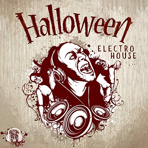 Halloween Electro House: After Midnight Party Session, Masquerade, Creepy Chill Out Beats (Del Mar Halloween-party)
