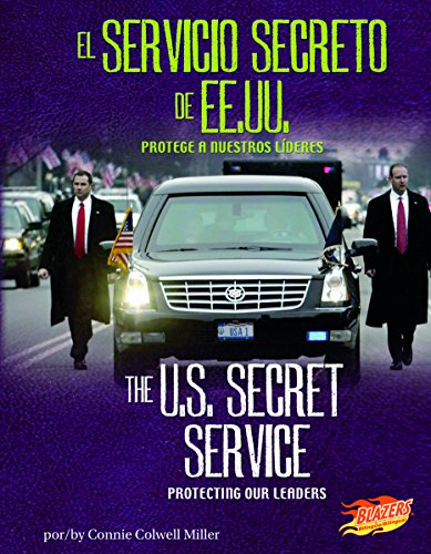 El servicio secreto de ee.uu. / The U.S. Secret Service: Protege a nuestros lideres / Protecting Our Leaders (En cumplimiento del deber / Line of Duty) por Connie Colwell Miller