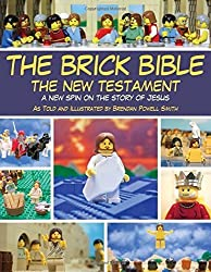 The Brick Bible: The New Testament: A New Spin on the Story of Jesus by Brendan Powell Smith (2012-10-09)
