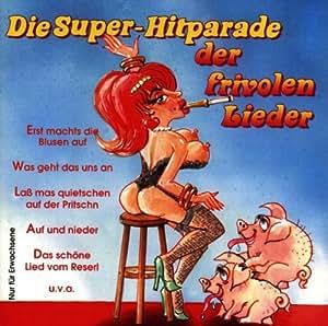 Die Super-Hitparade der Frivolen Lieder