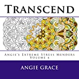 Transcend (Angies Extreme Stress Menders Volume 4)