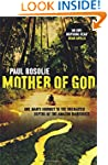 Mother of God: One man's journey to t...