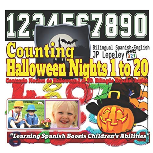 Counting Halloween Nights 1 to 20. Bilingual Spanish-English: Contando Noches de Halloween 1 al 20. Bilingüe Español-Inglés (Halloween Ingles En)