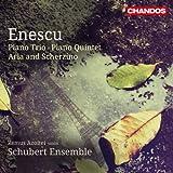Enescu: Piano Trio In A Minor | Piano Quintet [Schubert Ensemble] [Chandos: CHAN 10790]