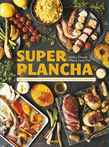 Super plancha : Des conseils et des recettes hautes en couleurs et en saveurs ! par  (Broché - Mar 15, 2019)