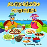Luna & Alook's Funny Food Book (Let's Explore the World Series)