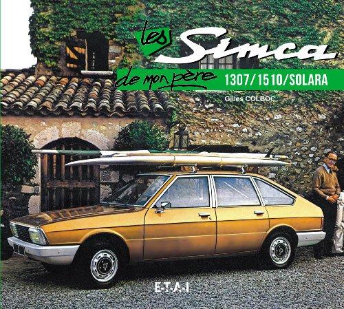 Les Simca 1307/1510/Solara de mon père par Gilles Colboc