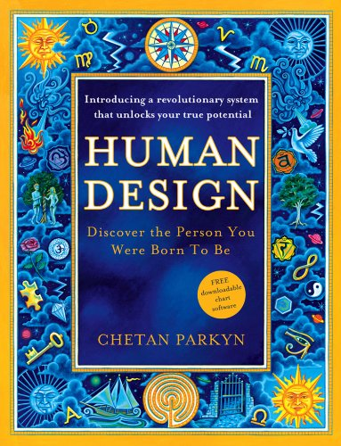 Human Design: How to discover the real you (English Edition)