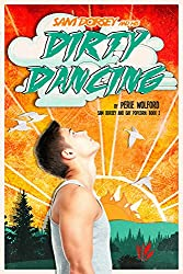 Sam Dorsey And His Dirty Dancing (Book 2 in Sam Dorsey And Gay Popcorn series) (English Edition)
