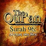 The Qur'an: Surah 96 - Al-Alaq, aka Ikra'