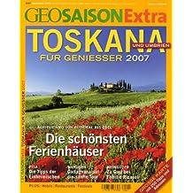 GEO Saison Extra / Toskana und Umbrien: Für Genießer 2007
