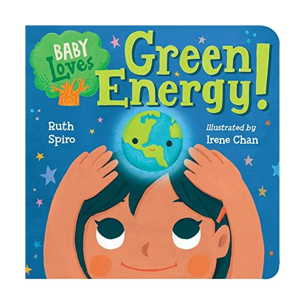 Baby Loves Green Energy! (Baby Loves Science): 7