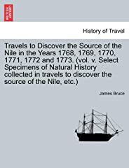 Travels to Discover the Source of the Nile in the Years 1768, 1769, 1770, 1771, 1772 and 1773. (vol. v. Select Specimens of N