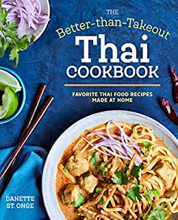 The better than takeout thai cookbook favorite thai food recipes the better than takeout thai cookbook favorite thai food recipes made at home english forumfinder Image collections