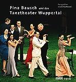 Pina Bausch Tanztheater Wuppertal 2016