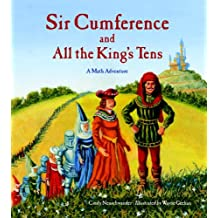 Sir Cumference and All the King's Tens (Charlesbridge Math Adventures (Paperback))