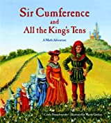 Sir Cumference and All the King's Tens (Charlesbridge Math Adventures) (Charlesbridge Math Adventures (Paperback))