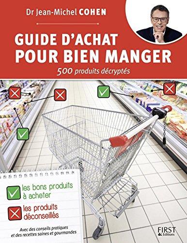 Guide d'achat pour bien manger - 500 produits décryptés par Jean-Michel COHEN