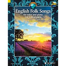 English Folk Songs: 30 Traditional Pieces. 1-2 Singstimmen und Klavier. Ausgabe mit CD. (Schott World Music)