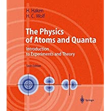 The Physics of Atoms and Quanta: Introduction to Experiments and Theory (Advanced Texts in Physics) by H. Haken (2000-08-27)