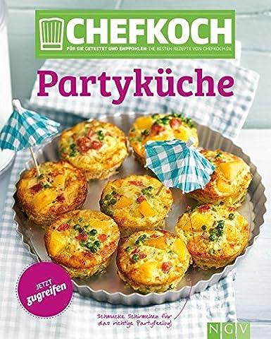 Chefkoch Partyküche: Für Sie getestet und empfohlen: Die besten Rezepte