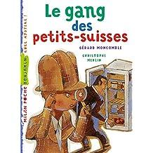 Le gang des petits suisses (Poche benjamin)