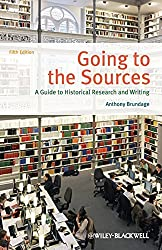Going to the Sources: A Guide to Historical Research and Writing by Anthony Brundage (2013-02-11)