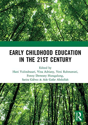Early Childhood Education in the 21st Century: Proceedings of the 4th International Conference on Early Childhood Education (ICECE 2018), November 7, 2018, Bandung, Indonesia