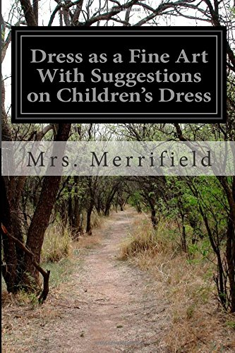 Dress as a Fine Art With Suggestions on Children's Dress