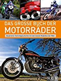 Das große Buch der Motorräder: Illustrierte Technikgeschichte mit den besten Modellen der Welt