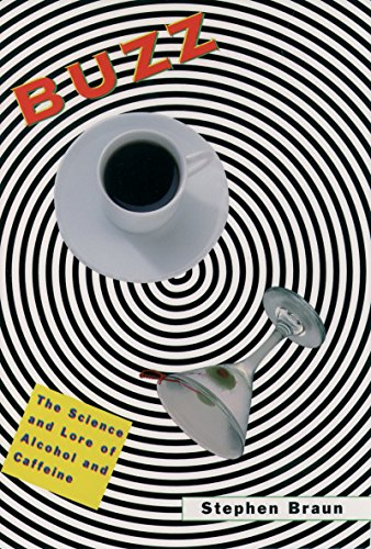 Buzz: The Science and Lore of Alcohol and Caffeine (English Edition)