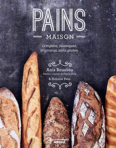 Pains maison, complets, classiques, originaux, sans gluten (Les authentiques Mango) par Anis Bouabsa