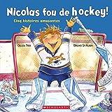 Nicolas Fou de Hockey!: Cinq Histoires Amusantes