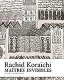 Maîtres invisibles - Rachid Koraïchi