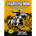 Charley's War Comic Part Four: 14th July-1st August 1916 The Battle of the Somme (Charley's War Comics)