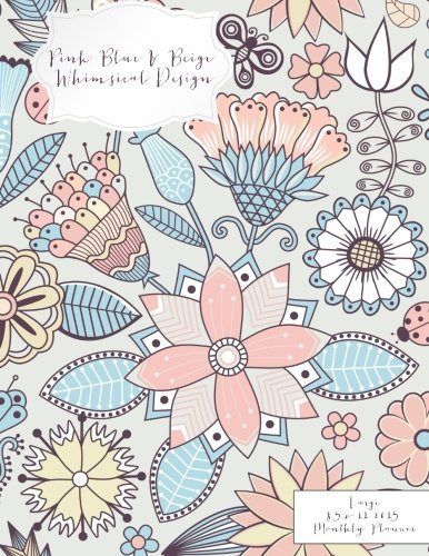 Pink Monthly 2015 Planner (Pink Blue & Beige Whimsical Design Large 8.5 x 11 2015 Monthly Planner (2015 Day Planners, Organizers, & Calendars))