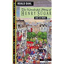 The Wonderful Story of Henry Sugar And Six More: The Boy Who Talked with Animals; the Hitch-Hiker; the Mildenhall Treasure; the Swan; Lucky Break; a Piece of Cake (Puffin Books)