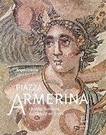 Piazza Armerina - La villa romaine du Casale en Sicile de Brigitte Steger