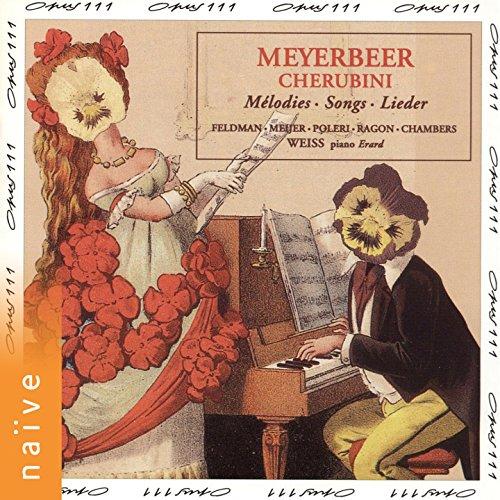 Meyerbeer / Cherubini : Mélodies - Les salons prisiens, 1810-1840