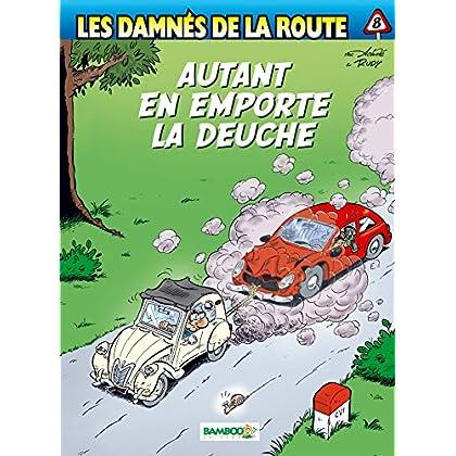 Les Damnés de la route - tome 8 - Autant en emporte la deuche