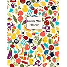 Weekly Meal Planner: Glossy Softback- A Years Worth of Pages - Week to View- Large Notebook Journal- Meal Planning- Diet Journal- Colourful Cover