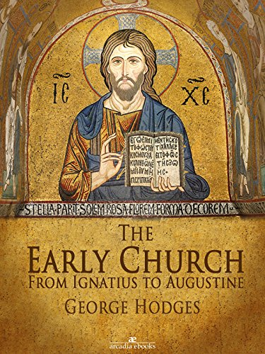 the-early-church-from-ignatius-to-augustine