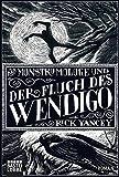 Der Monstrumologe und der Fluch des Wendigo: Roman (Fantasy. Bastei Lübbe Taschenbücher) - Rick Yancey