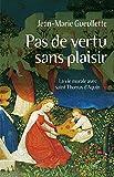 Pas de vertu sans plaisir : La vie morale avec saint Thomas d'Aquin (French Edition)