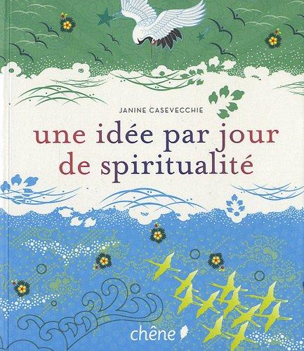 Une idée par jour de spiritualité par Janine Casevecchie
